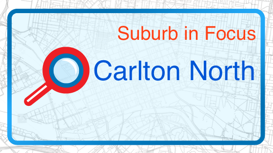 Suburb in Focus: Carlton North